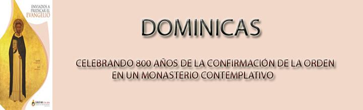 DOMINICAS: CELEBRANDO 800 AÑOS DE LA CONFIRMACIÓN DE LA ORDEN EN UN MONASTERIO CONTEMPLATIVO